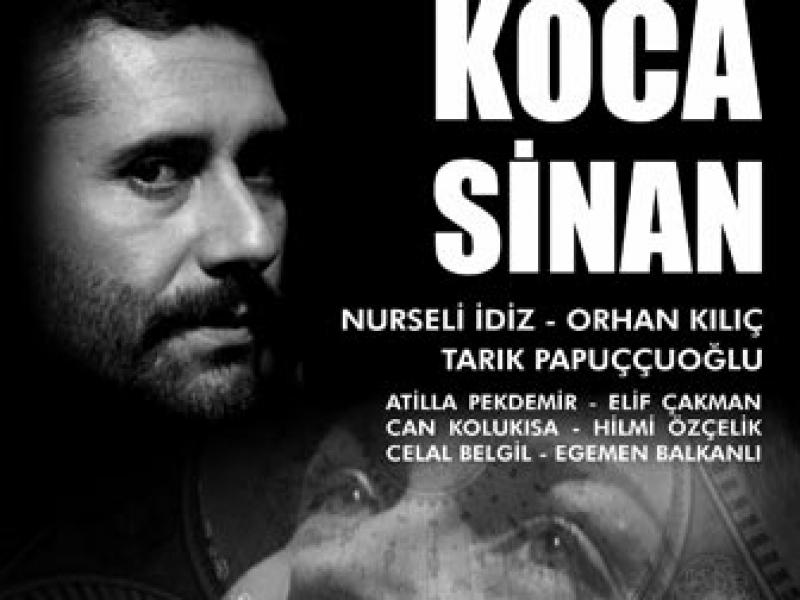 'Koca Sinan' Sahne Alacak