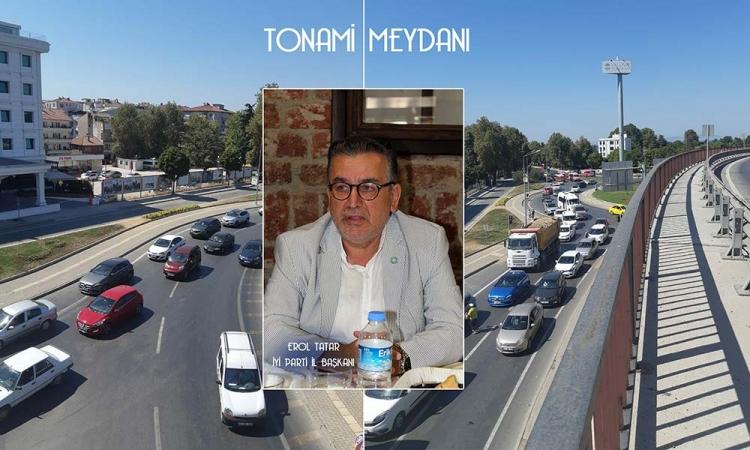 """""""Tonami Meydan Düzenlemesi Gözden Geçirilmeli"""""""